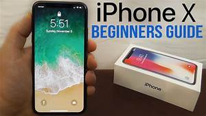 Iphone X  U2013 Complete Beginners Guide