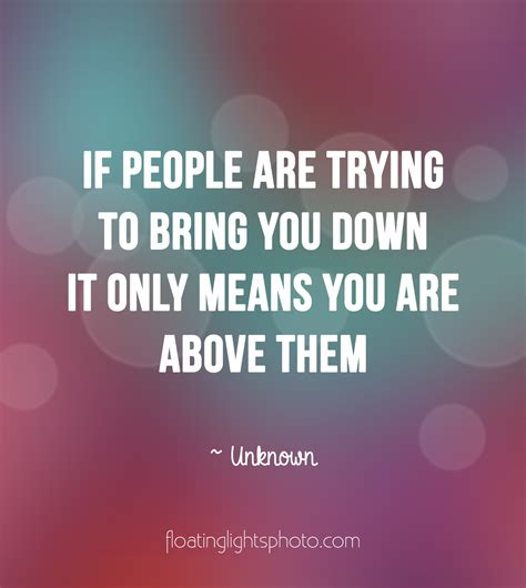Quotes About People Putting You Down Quotesgram
