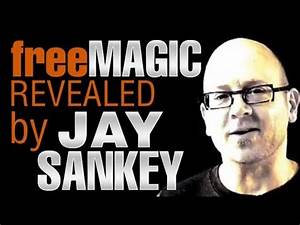 Learn Free Magic Today! Free Magic Revealed By Jay Sankey ...