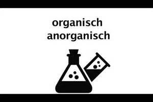 unterschied organisch anorganisch der unterschied zwischen organisch und anorganisch