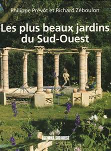 Les Jardins Du Sud : les plus beaux jardins du sud ouest notrecatalogue ~ Melissatoandfro.com Idées de Décoration