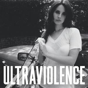 How Lana Del Rey Fought to Get Her Radical 'Ultraviolence ...