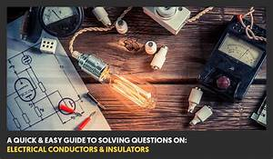 Guide To Solving Questions On Electrical Conductors