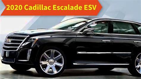All New Cadillac Escalade 2020 by 2020 Cadillac Escalade Esv Redesign Price Specs