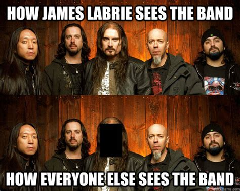 James Labrie Meme - how james labrie sees the band how everyone else sees the band james labrie quickmeme