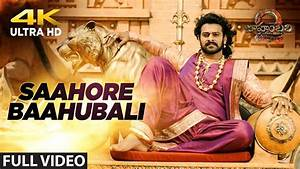 Saahore Baahubali Full Video Song | Baahubali 2 | Prabhas ...
