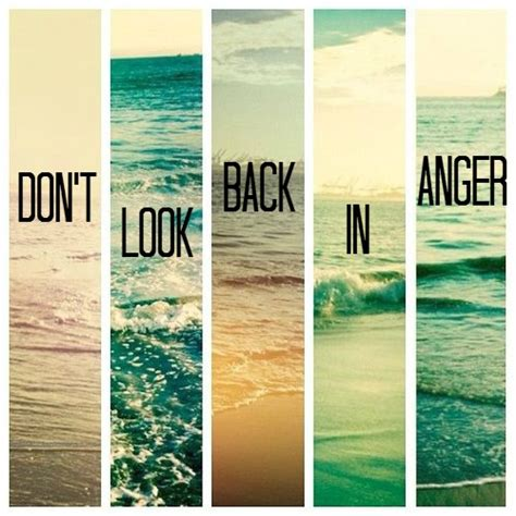 Never Look Back In Anger Quotes