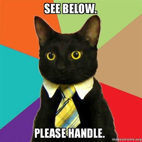 Business Cat Meme - see below please handle business cat make a meme