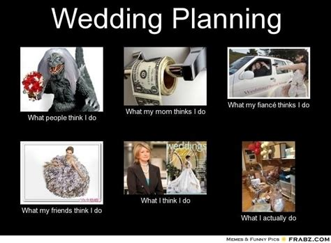Wedding Planning Memes - 71 best wedding humour images on pinterest wedding humor humor and funny memes