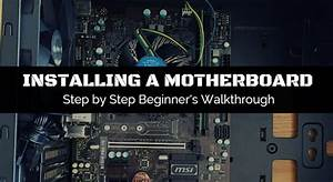 How To Install A Motherboard  Helpful Beginner U0026 39 S Guide