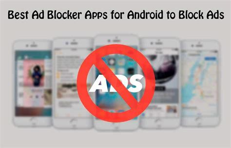 best ad blocker for android top 3 best ad blocker apps for android to block ads