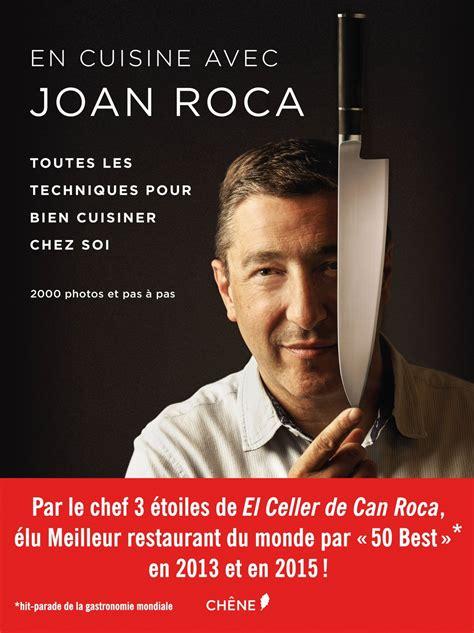 2 cuisinez comme un chef cuisinez comme un chef avec joan roca livre espagne
