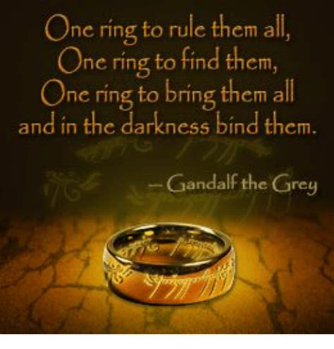 One Ring To Rule Them All Meme - 25 best memes about one ring to rule them all one ring to one ring to rule them all one ring