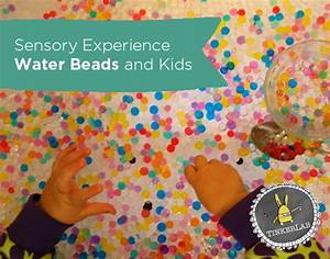 Water Beads And Kids How To Play With Water Beads