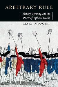 Arbitrary Rule  Slavery  Tyranny  And The Power Of Life