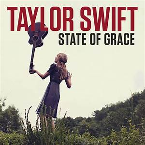 Taylor Swift – State of Grace Lyrics | Genius Lyrics