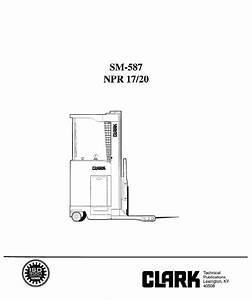 Clark Npr 17  20 Sm587 Service Manual Pdf