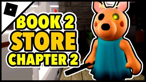 How To Escape Piggy Book 2 Chapter 2 Store Map