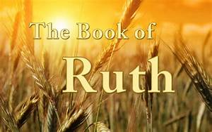 The Book of Ruth Bible Study chapters 1 to 4 - YouTube