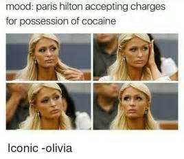 Paris Hilton Meme - mood paris hilton accepting charges for possession of cocaine iconic olivia meme on me me