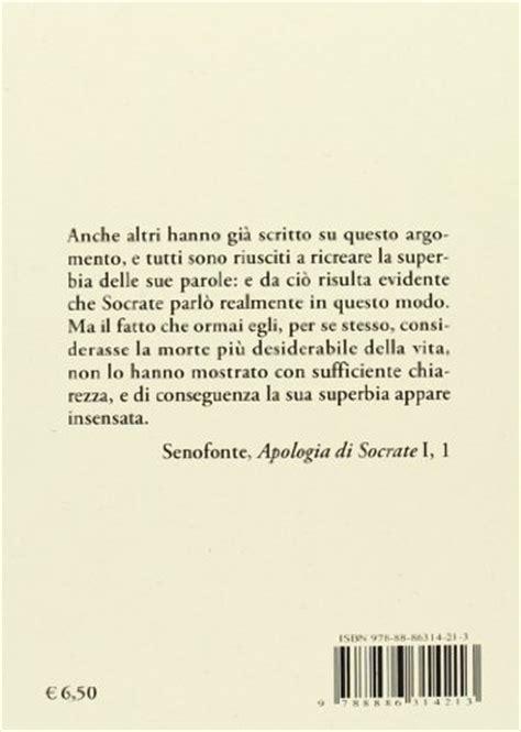 apologia di socrate testo greco libro apologia di socrate testo greco a fronte di senofonte