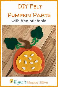Diy Felt Pumpkin Parts And Life Cycle With Printables