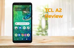 Alcatel Tcl A2  A507dl  Review  Android 10 Phone With A