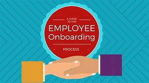 A Guide To The Employee Onboarding Process