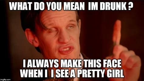 Drunk Face Meme - image tagged in matt smith imgflip