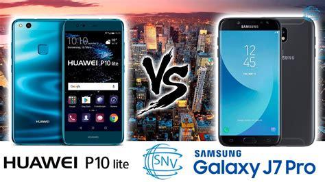 Comparativa Entre Huawei P10 Lite Vs Samsung Galaxy J7 Pro