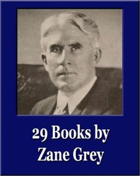 Zane Grey Books 29 Books By Zane Grey Unique Classics Illustrated By