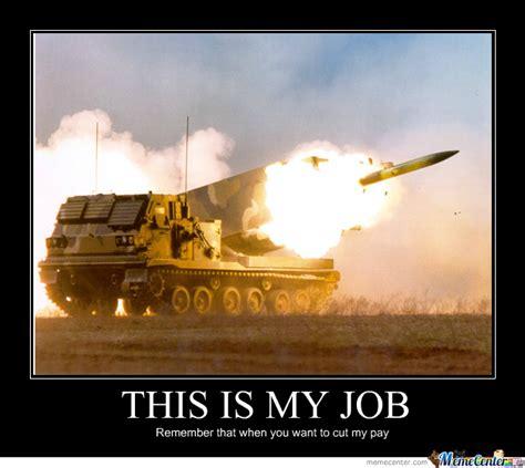 Not My Job Meme - this is my job by gotweasel meme center