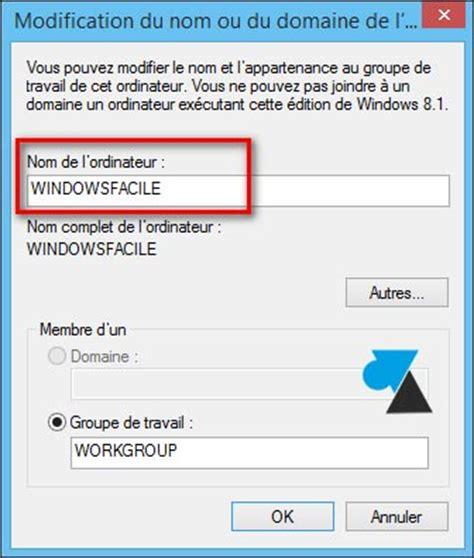 Modification De Nom Free by Modifier Le Nom D Un Ordinateur Windows Windowsfacile Fr