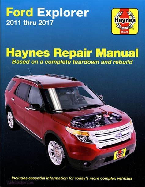 car service manuals pdf 2000 ford explorer sport trac electronic valve timing ford explorer service repair manual 2011 2017 haynes 36026