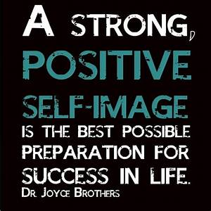 Self esteem quote a strong positive self image is the best ...