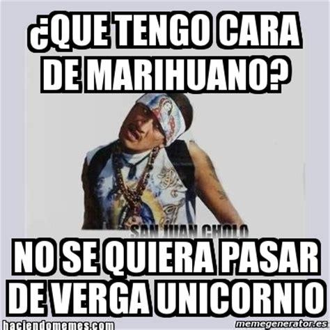 Memes De Marihuanos - meme personalizado 191 que tengo cara de marihuano no se quiera pasar de verga unicornio 1730203