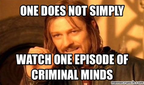 Criminal Minds Memes - self discipline watch one and so true on pinterest