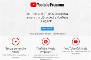 YouTube Premium In Italia Quanto Costa E Come Funziona
