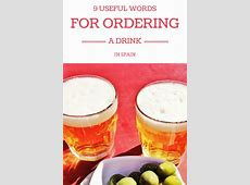 9 Useful Words For Ordering a Drink in Spain – Devour