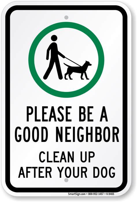 good neighbor clean  sign dog  leash