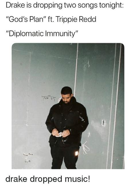 Gods Plan Meme - drake is dropping two songs tonight god s plan ft trippie redd diplomatic immunity 0 drake