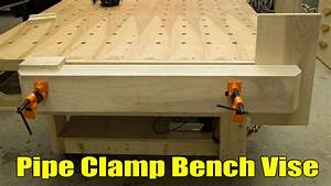 Easy, Strong, Huge Pipe Clamp Workbench Vise Jays Custom
