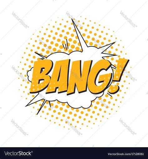 Bang Comic Book Sound Effect Speech Bubble Pop Vector Image