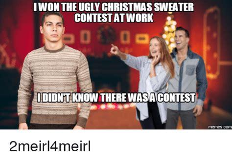 Christmas Sweater Meme - iwon the ugly christmas sweater contest at work ididntknow therewasa contest memescom