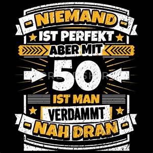 Männer Geburtstag Bilder : lustiger spruch 50 geburtstag von premiumshirt spreadshirt ~ A.2002-acura-tl-radio.info Haus und Dekorationen