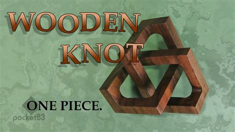 making  cubic trefoil knot  solid wood youtube