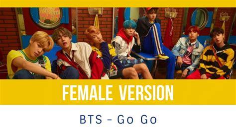 Bts  Go Go [female Version] Youtube