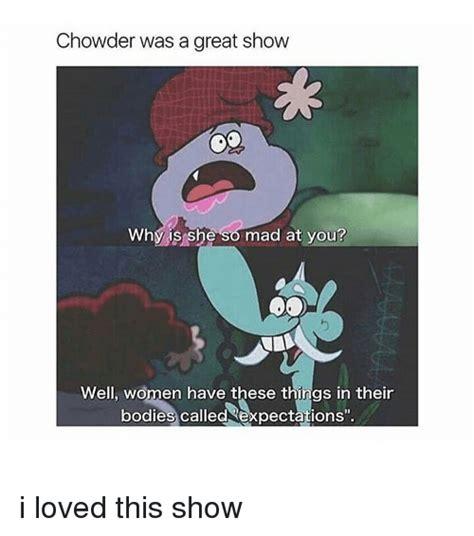 Chowder Memes - 25 best memes about chowder chowder memes