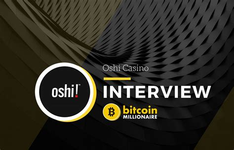 oshi casino interview  sit    ceo