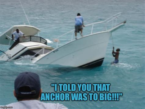 Boat Anchor Fails by Boat Fail Imgflip